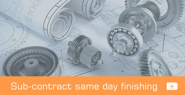 Sub-contract same day finishing
